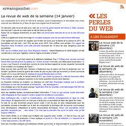: Les perles du web - La revue de web de la semaine (14 janvier)