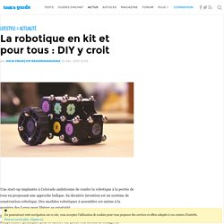 La robotique en kit et pour tous : DIY y croit