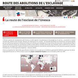 La route de l'esclave de l'Unesco