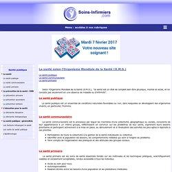 La santé selon l'Organisme Mondiale de la Santé (O.M.S.)