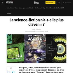 La science-fiction n'a-t-elle plus d'avenir ?