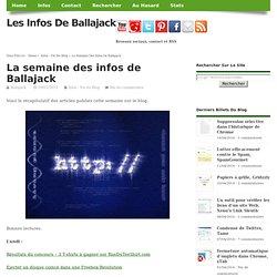La semaine des infos de Ballajack