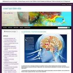 La sérotonine, l'hormone du bien-être - Bien être, santé, relaxation, massage, stress, shiatsu, Qi Qong; phytothérapie, remède de grand-mère