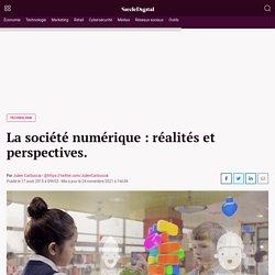 La société numérique : société d'aujourd'hui.