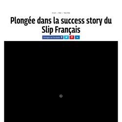 La success story du Slip Français