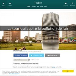 La tour qui aspire la pollution de l'air