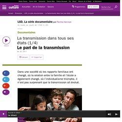 La transmission dans tous ses états (1/4) : Le pari de la transmission