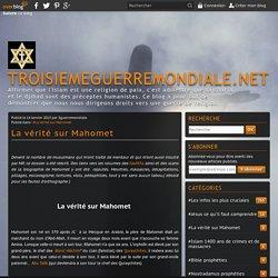 La vérité sur Mahomet - troisiemeguerremondiale.net