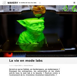 La vie en mode labs : Makery