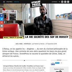 La vie secrète des SDF de Roissy