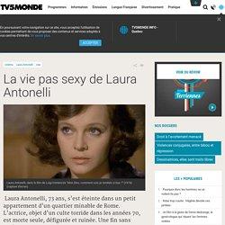 La vie pas sexy de Laura Antonelli