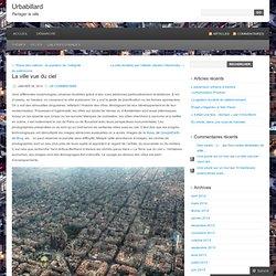 La ville vue du ciel | Urbabillard