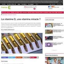 ALLO DOCTEURS 15/10/13 La vitamine D, une vitamine miracle ?