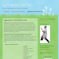La Voie Du Tai Chi: Apprendre le Tai Chi Pas à Pas
