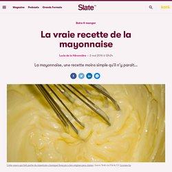 La vraie recette de la mayonnaise