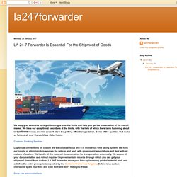 la247forwarder: LA 24-7 Forwarder Is Essential For the Shipment of Goods
