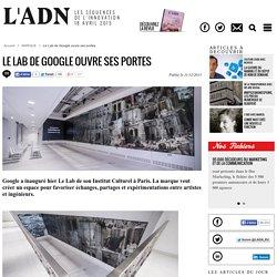 Le Lab de Google ouvre ses portes