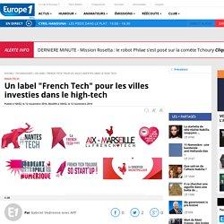 """Un label """"French Tech"""" pour les villes investies dans le high-tech"""