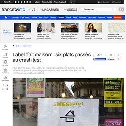 """Label """"fait maison"""" : six plats passés au crash test"""