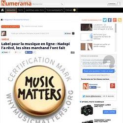 Label pour la musique en ligne : Hadopi l'a rêvé, les sites marc