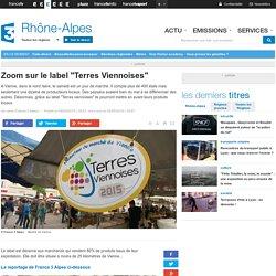"""FRANCE 3 RHONE ALPES 09/05/15 Zoom sur le label """"Terres Viennoises"""""""