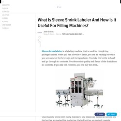What Is Sleeve Shrink Labeler And How Is It Useful For Filling Machines?