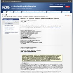FDA 17/07/08 Guidance for Industry: Standard of Identity for White Chocolate