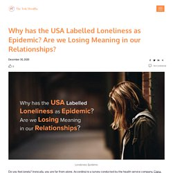 Why the USA has Labelled Loneliness as Epidemic? - The Truly Wealthy