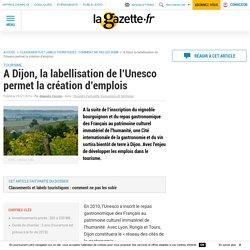 A Dijon, la labellisation de l'Unesco permet lacréation d'emplois