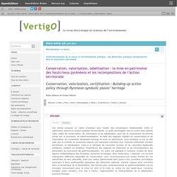 Conservation, valorisation, labellisation: la mise en patrimoine des hauts-lieux pyrénéens et les recompositions de l'action territoriale