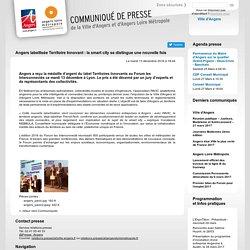 Angers labellisée Territoire Innovant : la smart city se distingue une nouvelle fois: Espace Presse Ville d'Angers et ALM