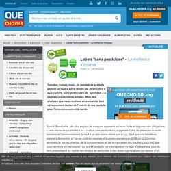 """QUE CHOISIR 24/08/20 Labels """"sans pesticides"""" La méfiance s'impose"""