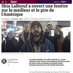 Shia LaBeouf a ouvert une fenêtre sur le meilleur et le pire de l'Amérique
