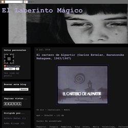 El Laberinto Mágico: El cartero de Alpartir (Carlos Estelar, Harunosuke Nakagawa, 1963/1967)