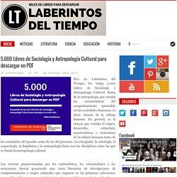 Laberintos del Tiempo: 5.000 Libros de Sociología y Antropología Cultural para descargar en PDF