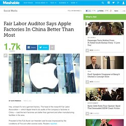 Fair Labor Auditor Says Apple Factories In China Better Than Most