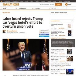 Labor board rejects Trump Las Vegas hotel's effort to overturn union vote