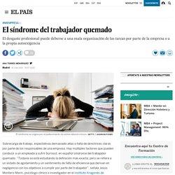 estrés laboral: El síndrome del trabajador quemado