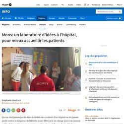 ACCUEIL_IDEES_Mons: un laboratoire d'idées à l'hôpital, pour mieux accueillir les patients