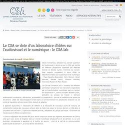 Le CSA se dote d'un laboratoire d'idées sur l'audiovisuel et le numérique : le CSA lab