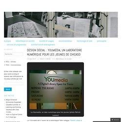 Design social : YOUmedia, un laboratoire numérique pour les jeunes de Chicago