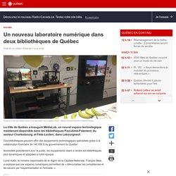 Un nouveau laboratoire numérique dans deux bibliothèques de Québec