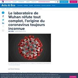 Le laboratoire de Wuhan réfute tout complot, l'origine du coronavirus toujour...