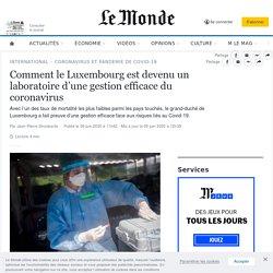 Comment le Luxembourg est devenu un laboratoire d'une gestion efficace du coronavirus