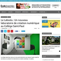 Le Labsolu : Un nouveau laboratoire de création numérique au Collège Saint-Paul