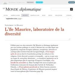 L'île Maurice, laboratoire de la diversité (Le Monde diplomatique, septembre 2014)
