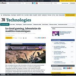 Le cloud gaming, laboratoire de modèles économiques