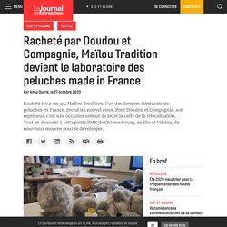 Racheté par Doudou et Compagnie, Maïlou Tradition devient le laboratoire des peluches made in France - Le Journal des Entreprises - Ille-et-Vilaine
