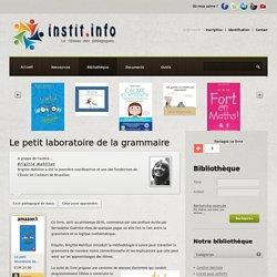Le petit laboratoire de la grammaire de Brigitte Mahillon