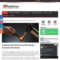 Le laboratoire HRL dévoile une nouvelle technique d'impression 3D céramique